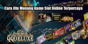Cara Jitu Menang Game Slot Online Terpercaya