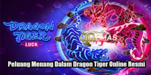 Peluang Menang Dalam Dragon Tiger Online Resmi