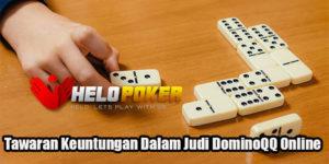 Tawaran Keuntungan Dalam Judi DominoQQ Online