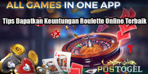 Tips Dapatkan Keuntungan Roulette Online Terbaik