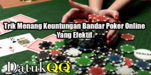 Trik Menang Keuntungan Bandar Poker Online Yang Efektif